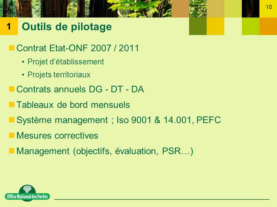 Outils de pilotage 1 Contrat Etat-ONF 2007 / 2011