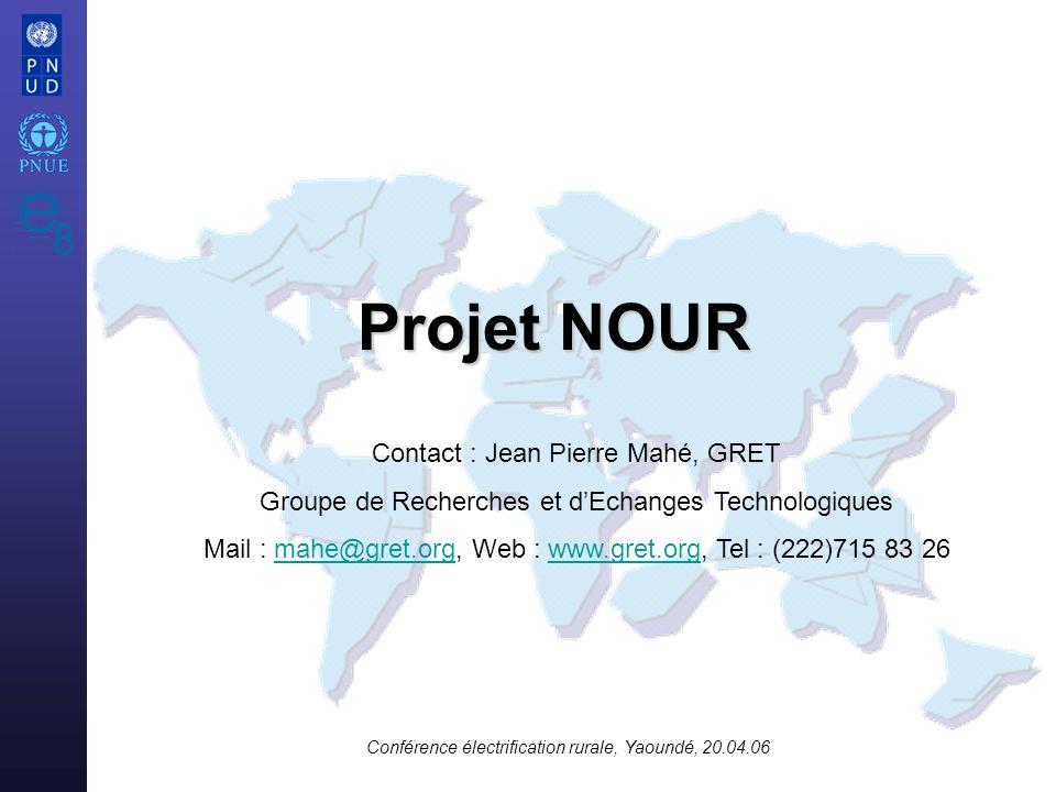 Projet NOUR Contact : Jean Pierre Mahé, GRET