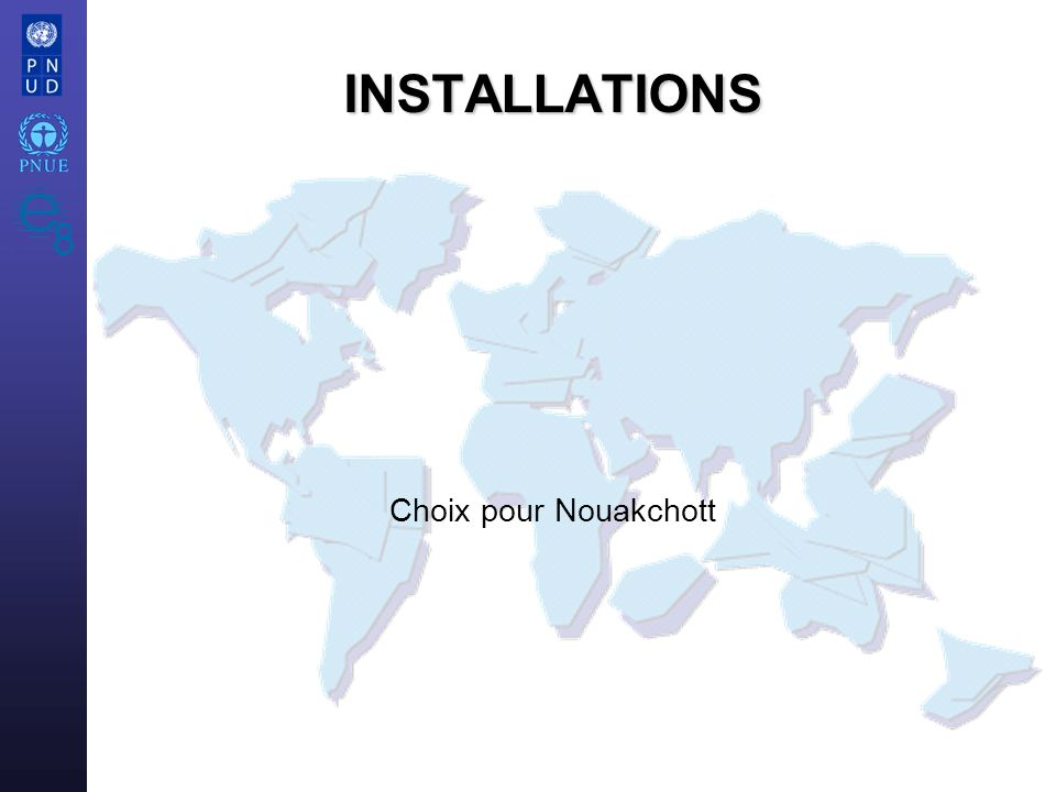 INSTALLATIONS Choix pour Nouakchott