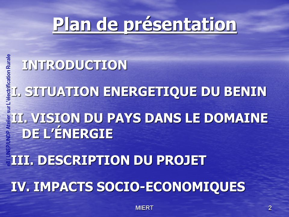 Plan de présentation INTRODUCTION I. SITUATION ENERGETIQUE DU BENIN