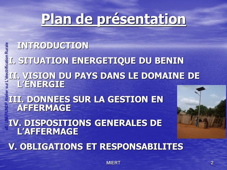 Plan de présentation INTRODUCTION I. SITUATION ENERGETIQUE DU BENIN