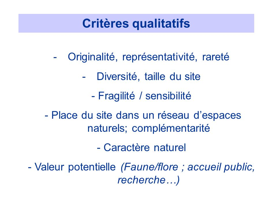 Critères qualitatifs Originalité, représentativité, rareté