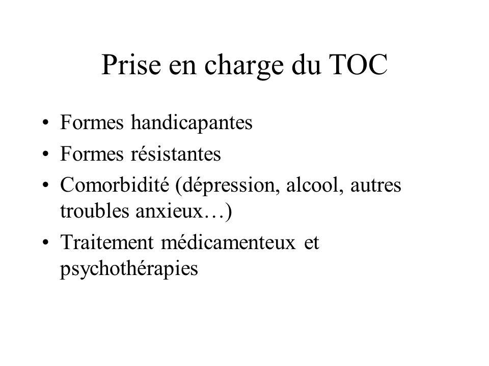 Prise en charge du TOC Formes handicapantes Formes résistantes