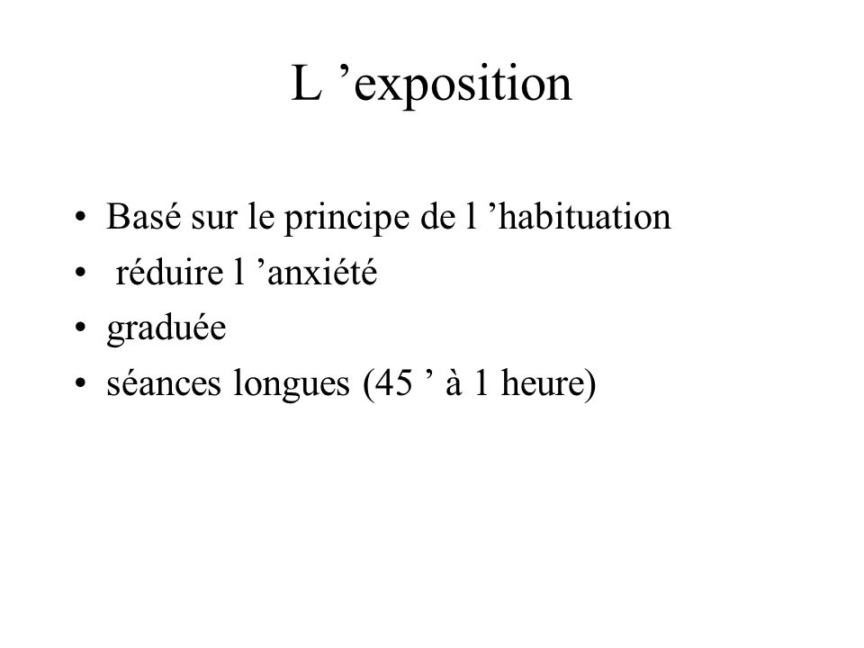 L 'exposition Basé sur le principe de l 'habituation