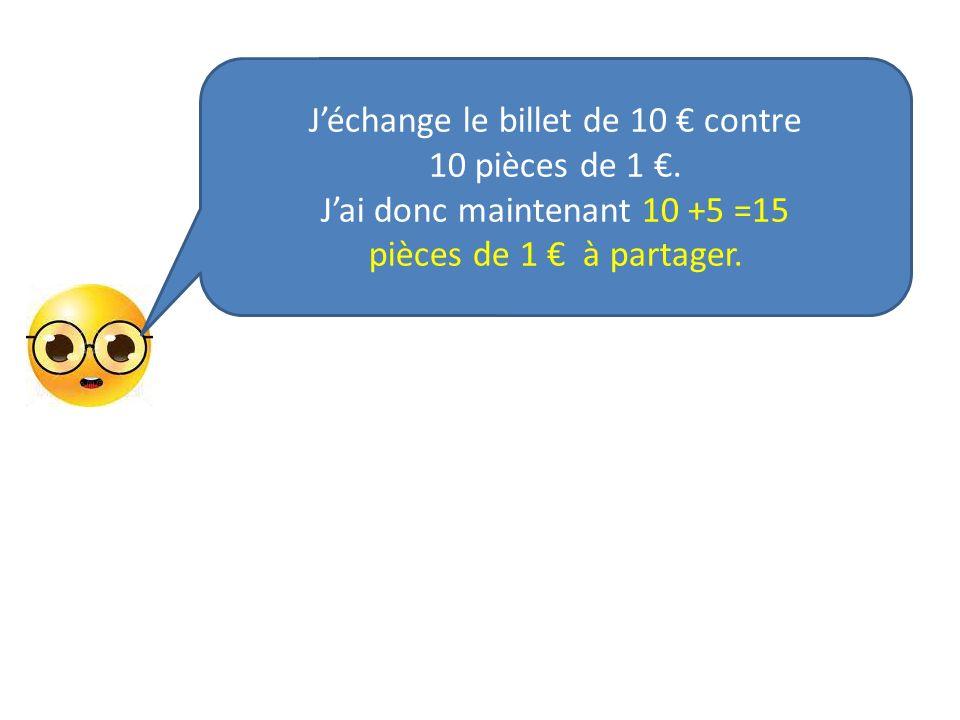 J'échange le billet de 10 € contre 10 pièces de 1 €.