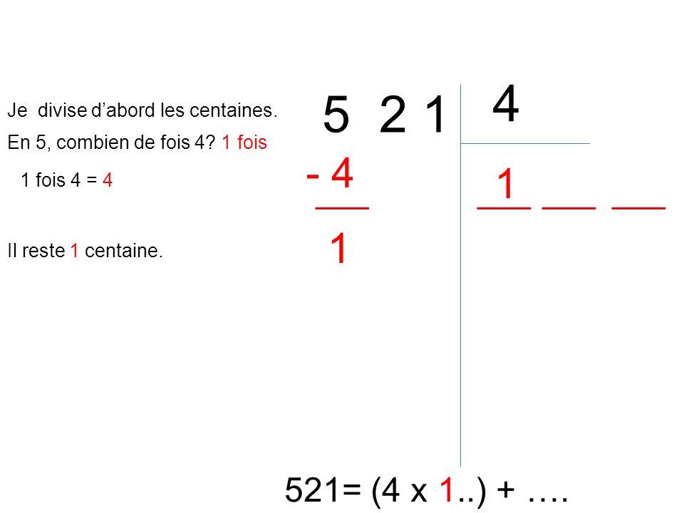 4 5 2 1 - 4 1 1 521= (4 x 1..) + …. Je divise d'abord les centaines.