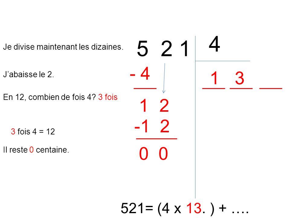 4 5 2 1. Je divise maintenant les dizaines. - 4. 1. 3. J'abaisse le 2. En 12, combien de fois 4 3 fois.