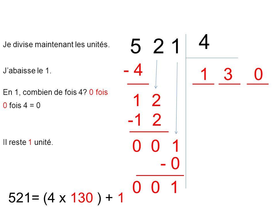 4 5 2 1. Je divise maintenant les unités. - 4. 1. 3. J'abaisse le 1. En 1, combien de fois 4 0 fois.
