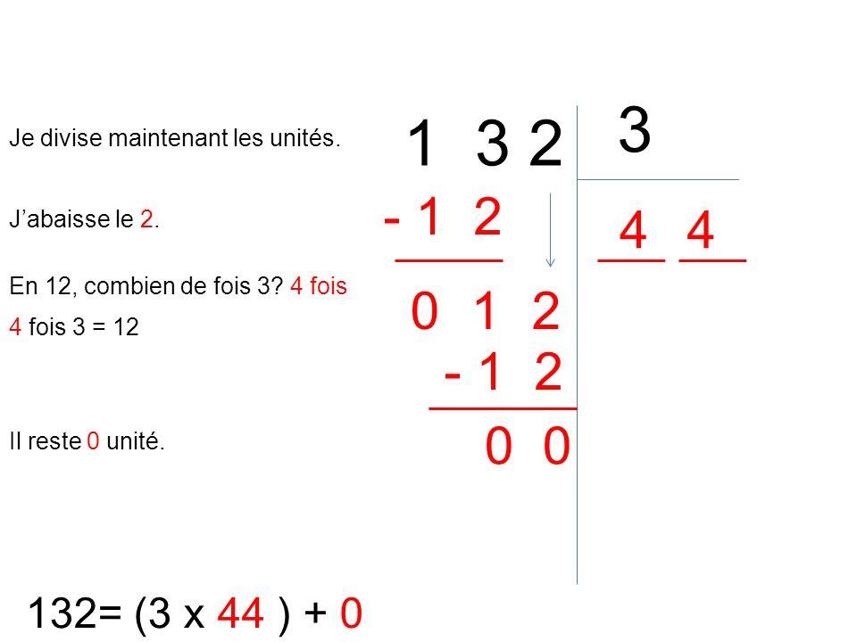 3 1 3 2. Je divise maintenant les unités. - 1 2. 4. 4. J'abaisse le 2. En 12, combien de fois 3 4 fois.