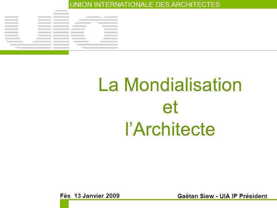 La Mondialisation et l'Architecte UNION INTERNATIONALE DES ARCHITECTES