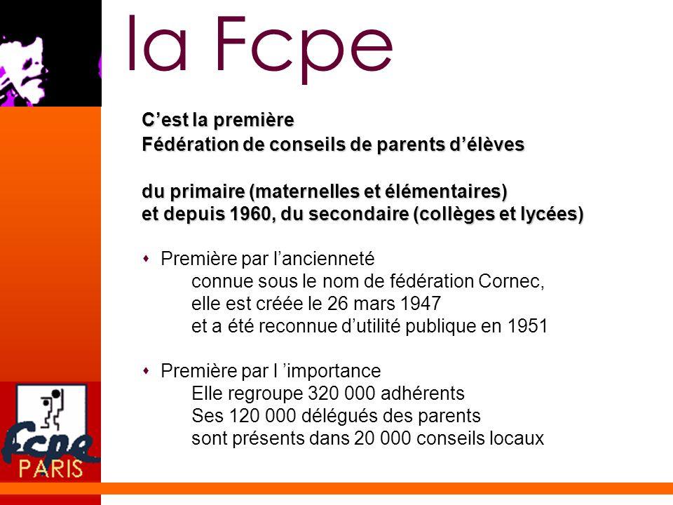 la Fcpe C'est la première Fédération de conseils de parents d'élèves