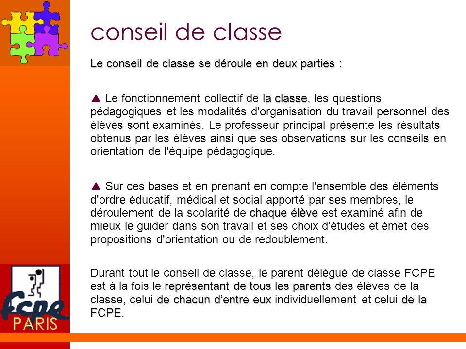 conseil de classe Le conseil de classe se déroule en deux parties :