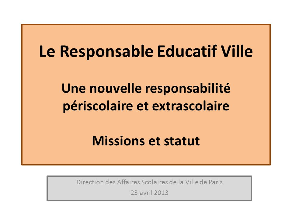 Direction des Affaires Scolaires de la Ville de Paris 23 avril 2013
