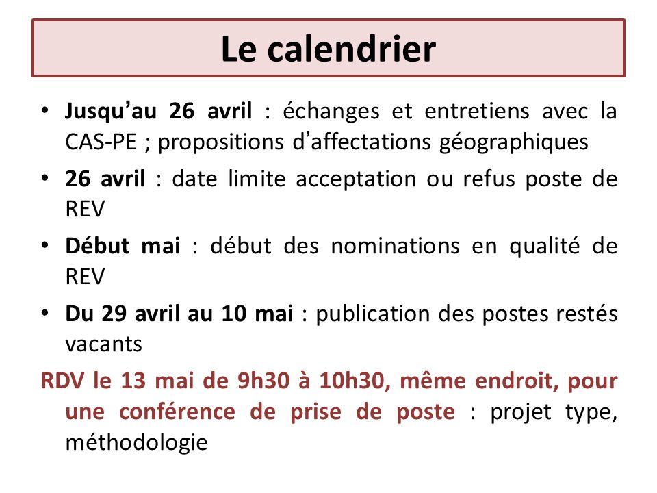 Le calendrier Jusqu'au 26 avril : échanges et entretiens avec la CAS-PE ; propositions d'affectations géographiques.
