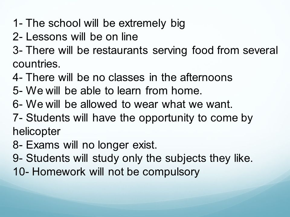 1- The school will be extremely big