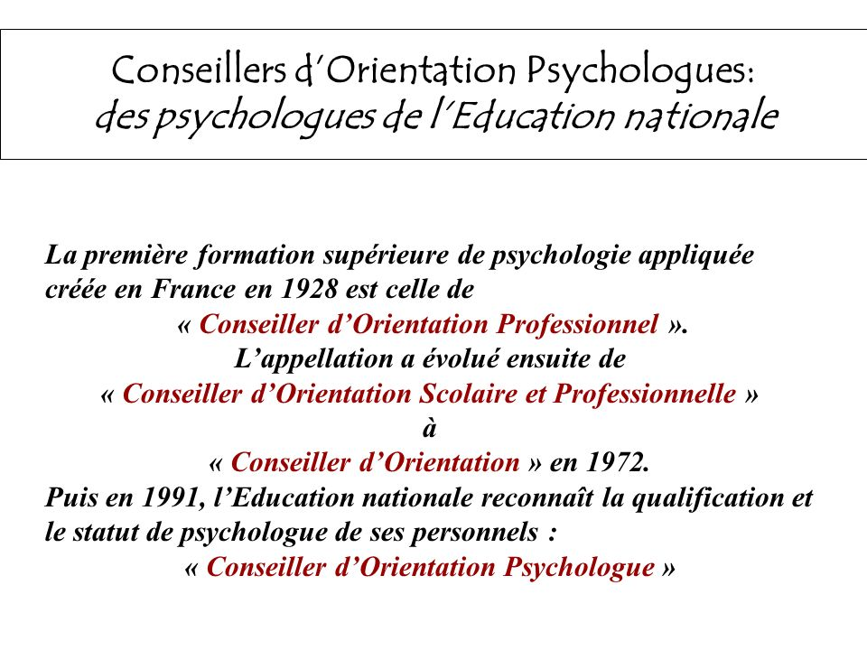 Conseillers d'Orientation Psychologues: des psychologues de l'Education nationale