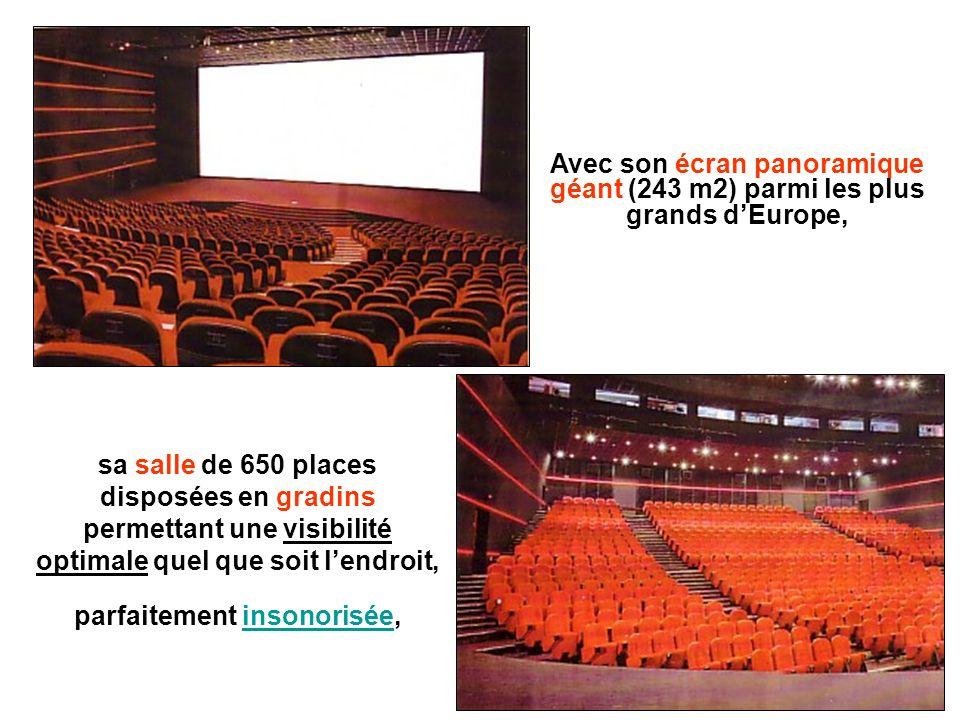 Avec son écran panoramique géant (243 m2) parmi les plus grands d'Europe,