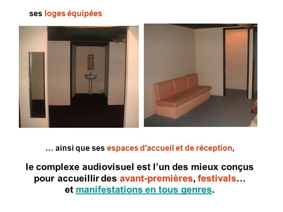 le complexe audiovisuel est l'un des mieux conçus