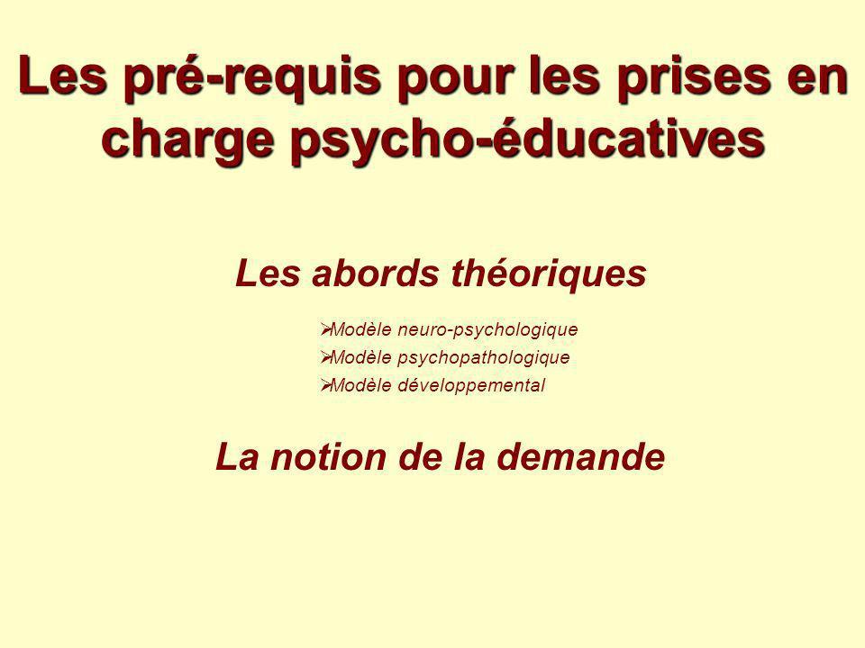 Les pré-requis pour les prises en charge psycho-éducatives