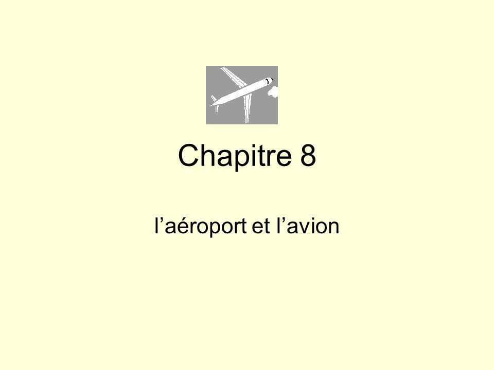 Chapitre 8 l'aéroport et l'avion