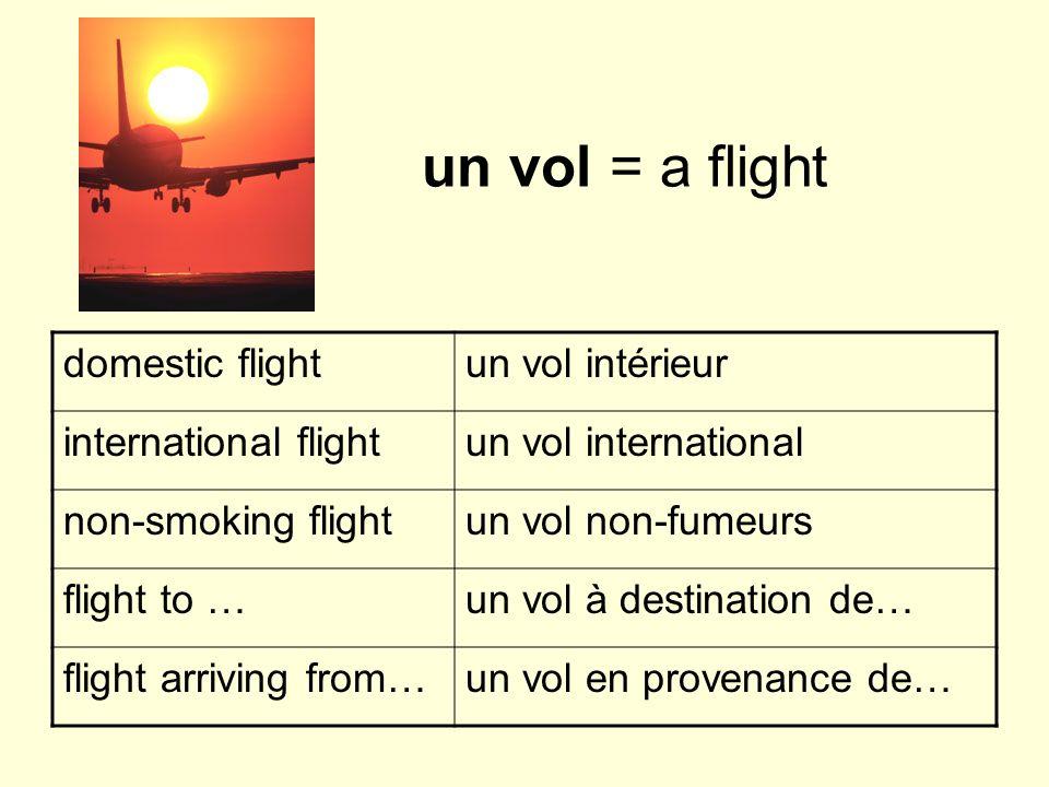 un vol = a flight domestic flight un vol intérieur