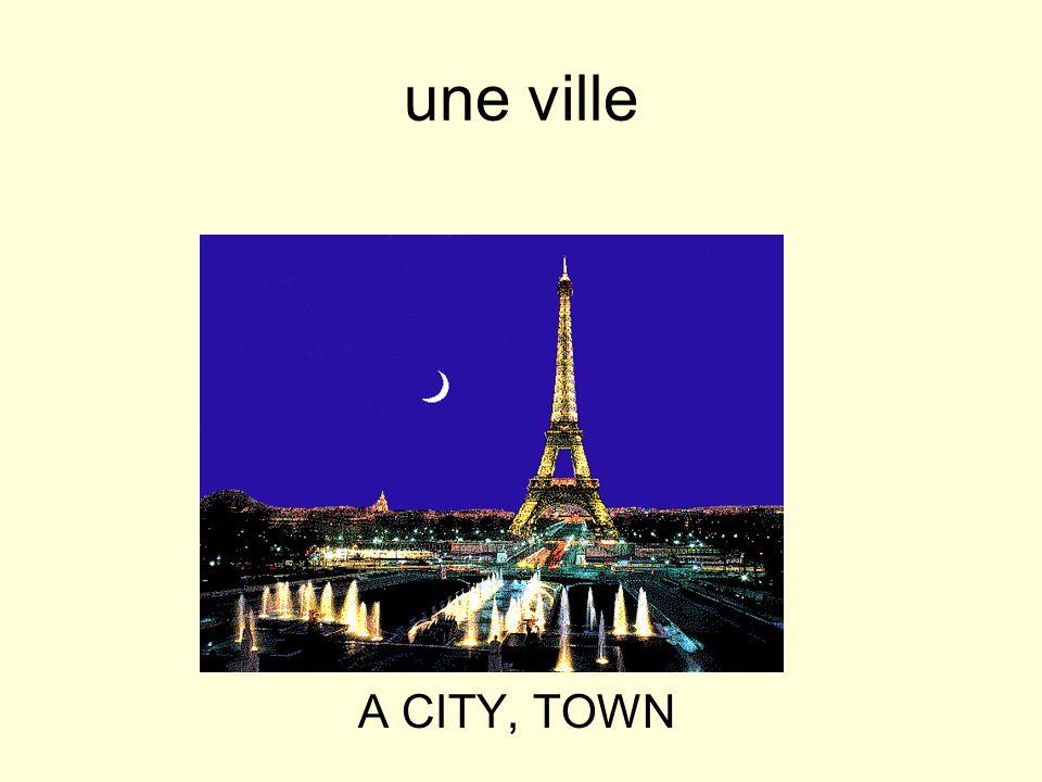 une ville A CITY, TOWN