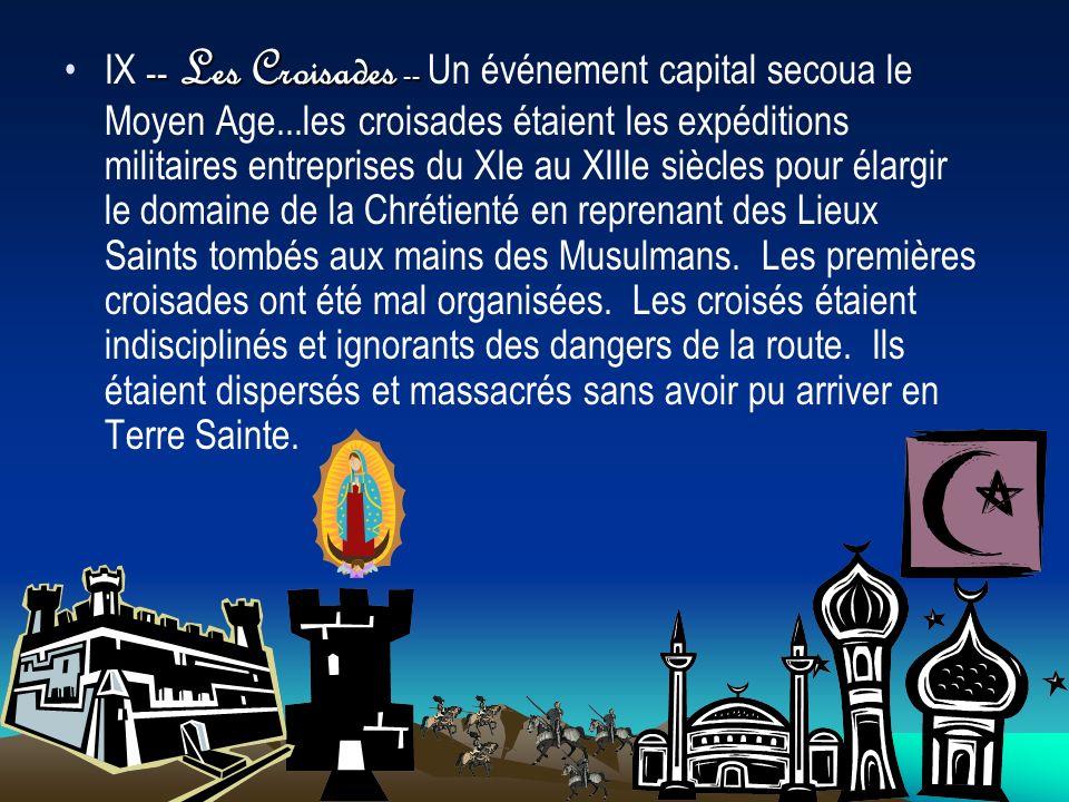 IX -- Les Croisades -- Un événement capital secoua le Moyen Age