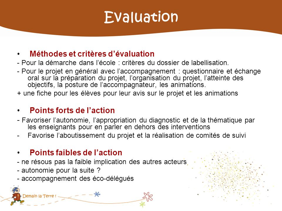 Evaluation Méthodes et critères d'évaluation Points forts de l'action