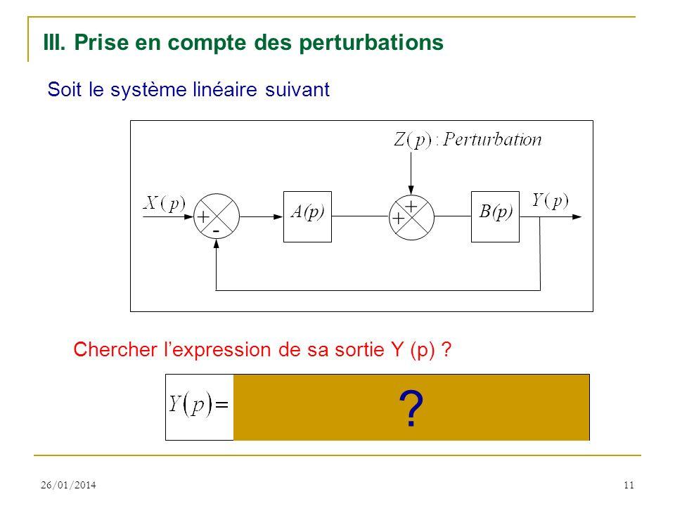 III. Prise en compte des perturbations + -