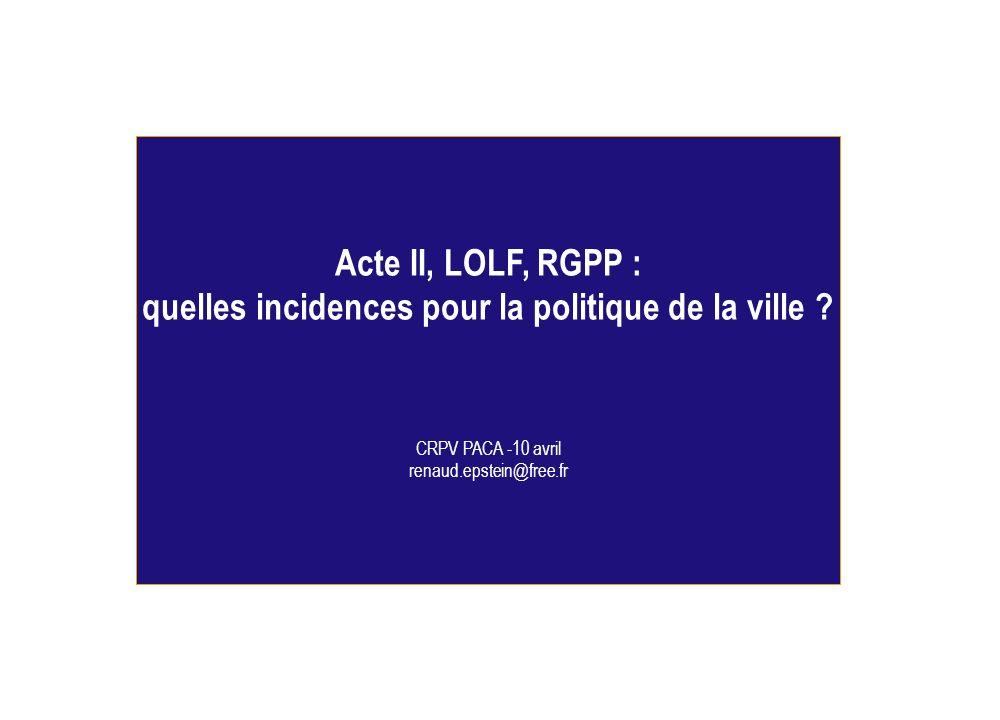 Acte II, LOLF, RGPP : quelles incidences pour la politique de la ville
