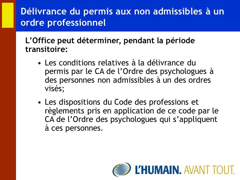Délivrance du permis aux non admissibles à un ordre professionnel