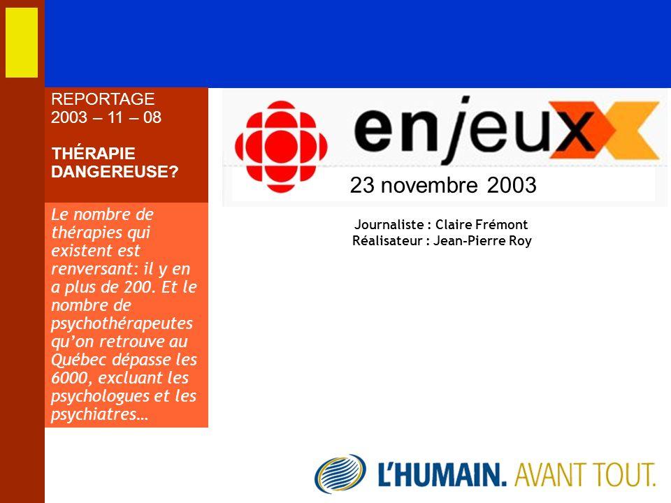 Journaliste : Claire Frémont Réalisateur : Jean-Pierre Roy
