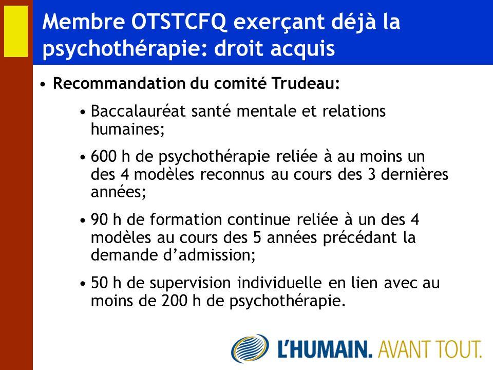 Membre OTSTCFQ exerçant déjà la psychothérapie: droit acquis