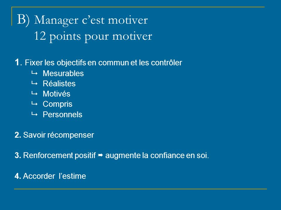 B) Manager c'est motiver 12 points pour motiver