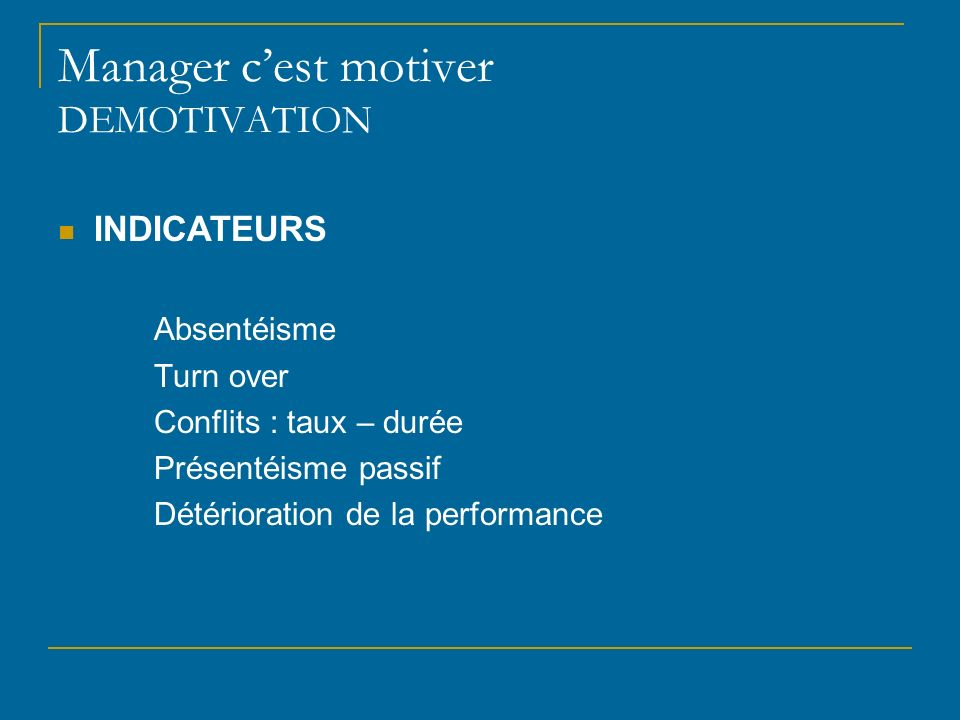 Manager c'est motiver DEMOTIVATION