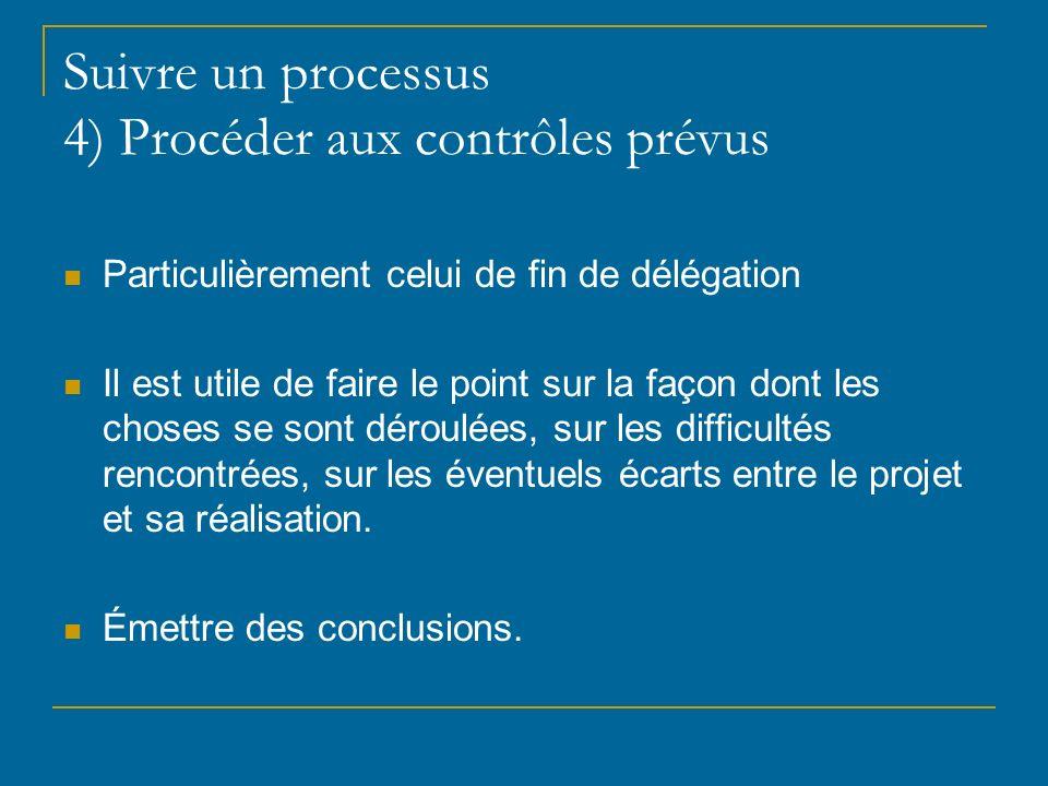 Suivre un processus 4) Procéder aux contrôles prévus