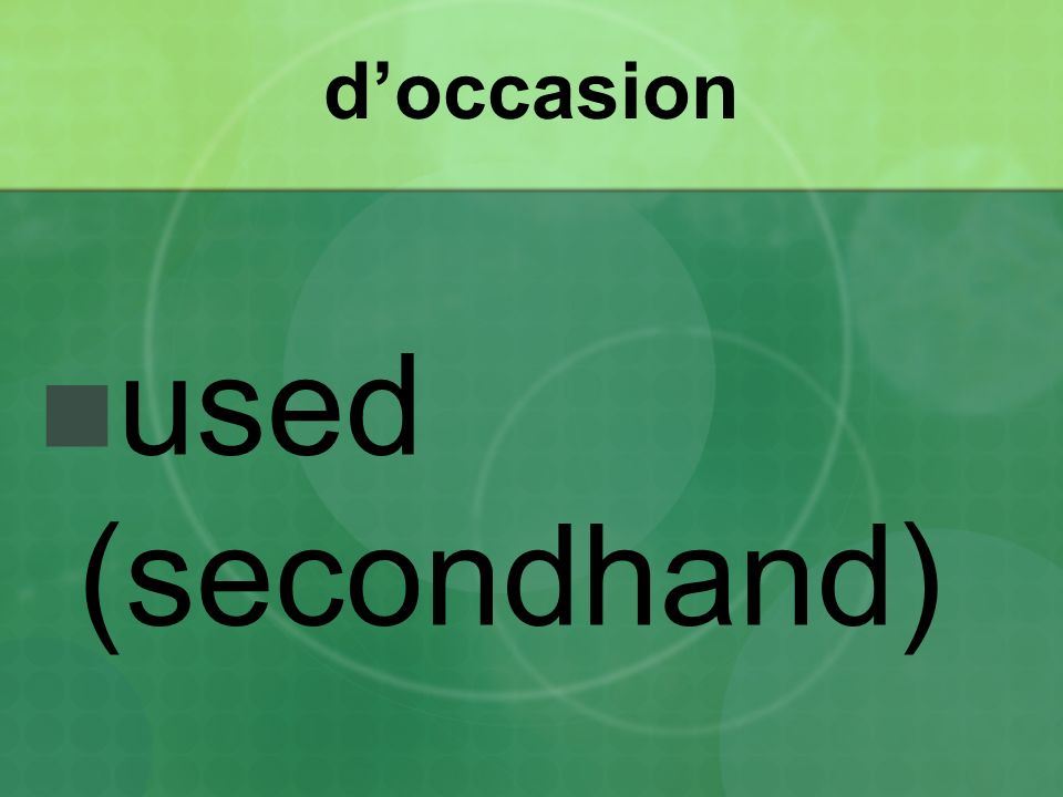 d'occasion used (secondhand)