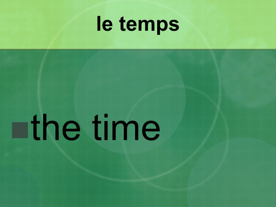 le temps the time