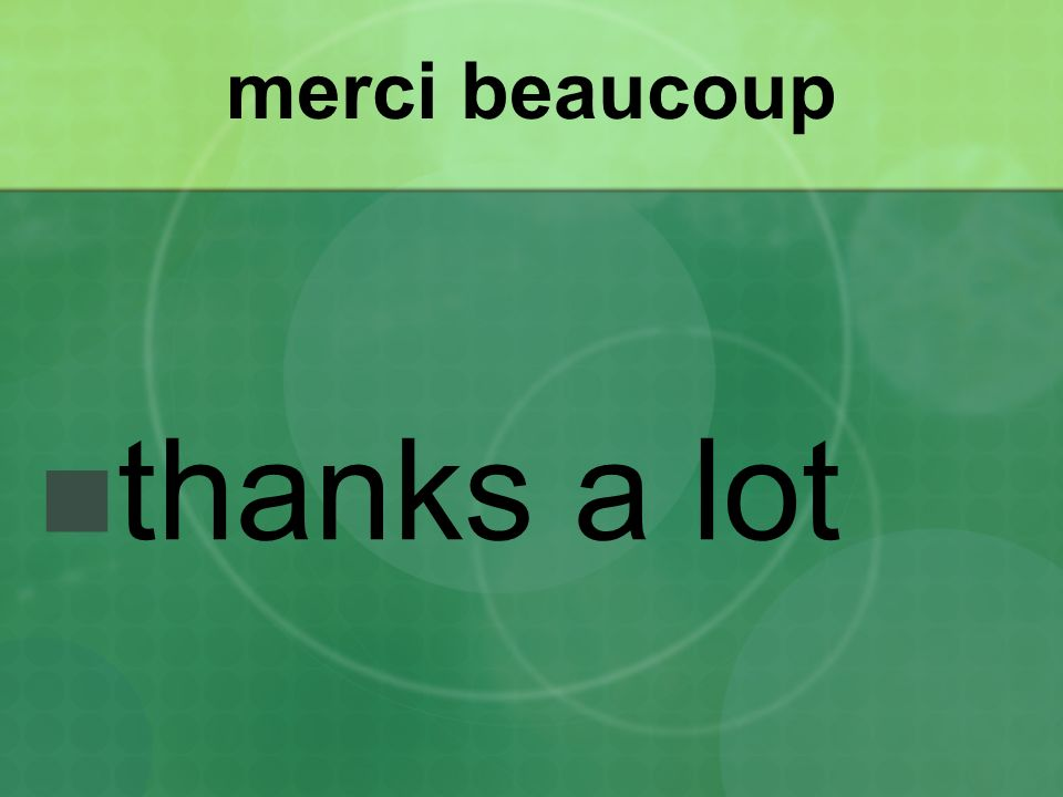 merci beaucoup thanks a lot