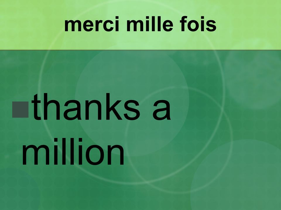 merci mille fois thanks a million