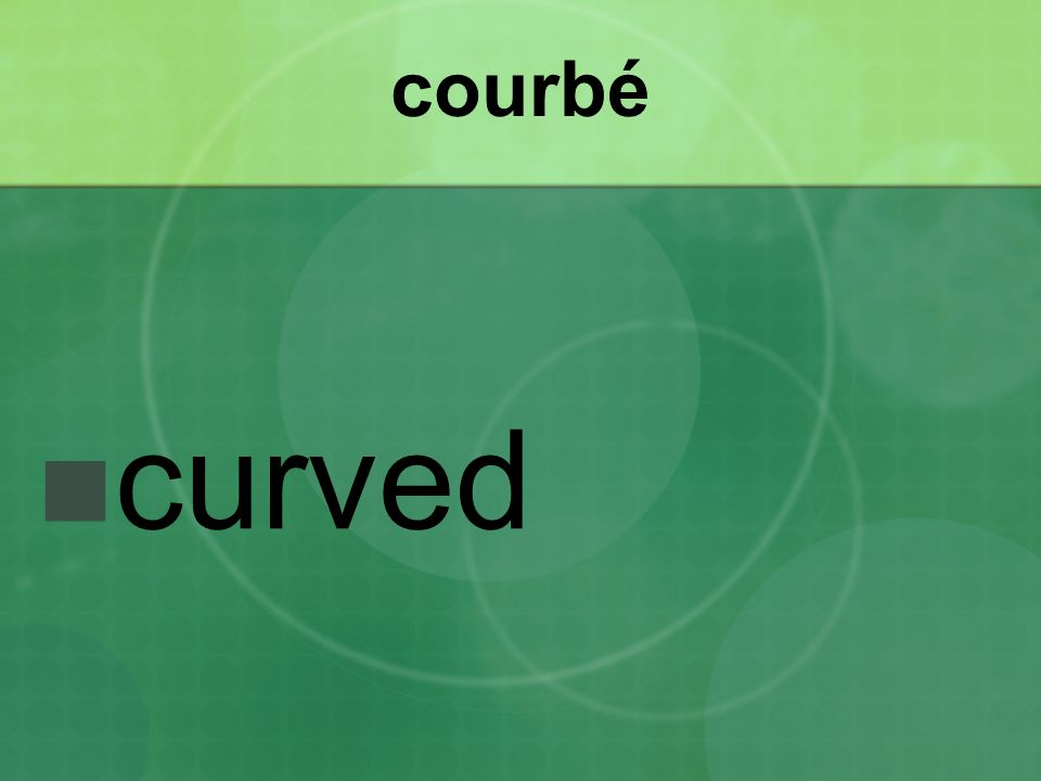 courbé curved