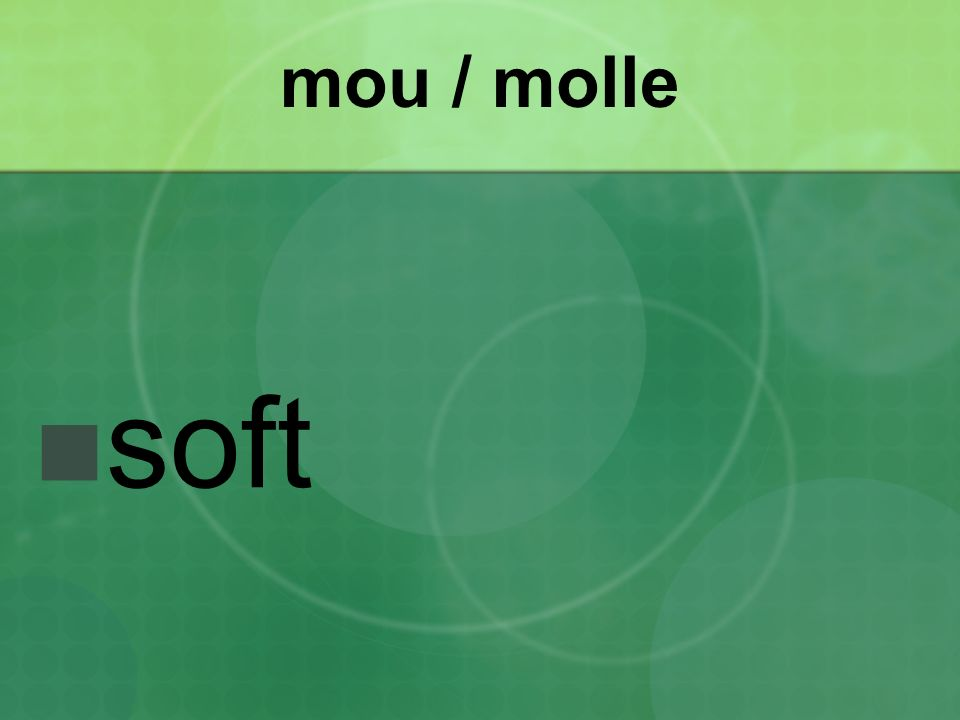 mou / molle soft