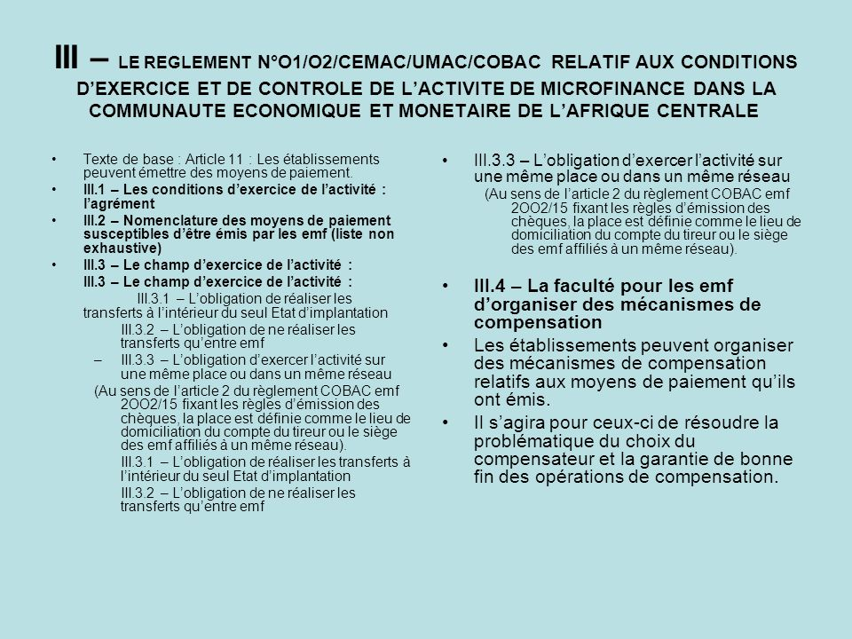 III – LE REGLEMENT N°O1/O2/CEMAC/UMAC/COBAC RELATIF AUX CONDITIONS D'EXERCICE ET DE CONTROLE DE L'ACTIVITE DE MICROFINANCE DANS LA COMMUNAUTE ECONOMIQUE ET MONETAIRE DE L'AFRIQUE CENTRALE