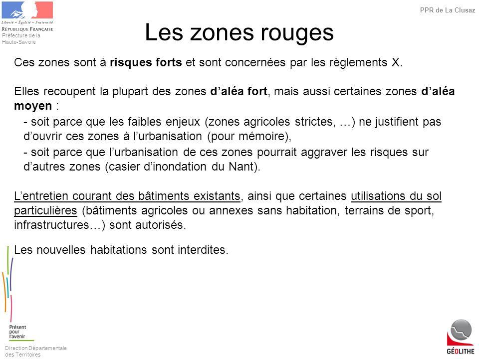 Les zones rouges Ces zones sont à risques forts et sont concernées par les règlements X.