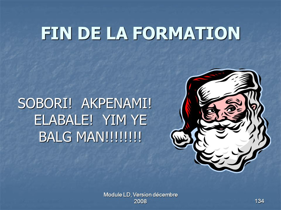 FIN DE LA FORMATION SOBORI! AKPENAMI! ELABALE! YIM YE BALG MAN!!!!!!!!