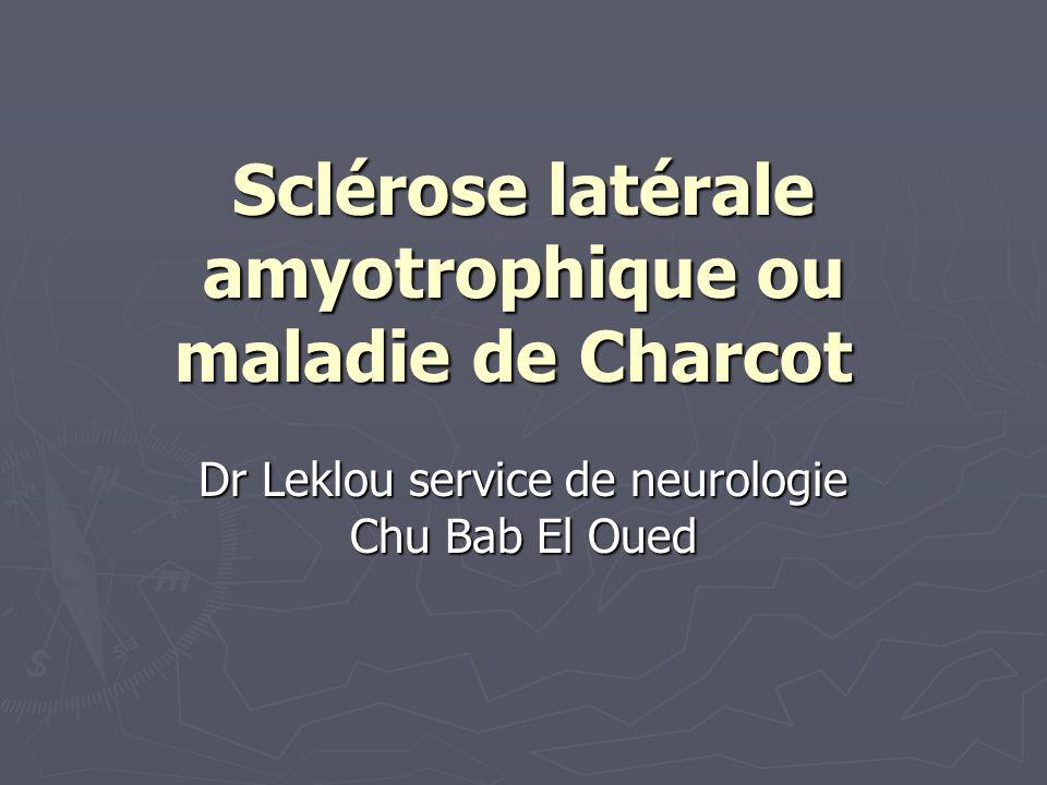 Sclérose latérale amyotrophique ou maladie de Charcot