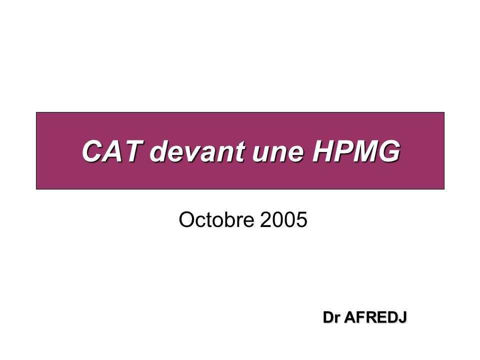 CAT devant une HPMG Octobre 2005 Dr AFREDJ