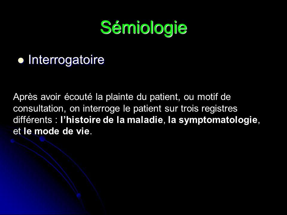 Sémiologie Interrogatoire