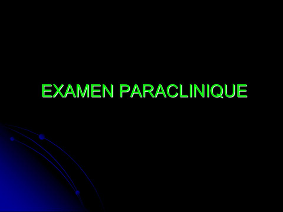 EXAMEN PARACLINIQUE