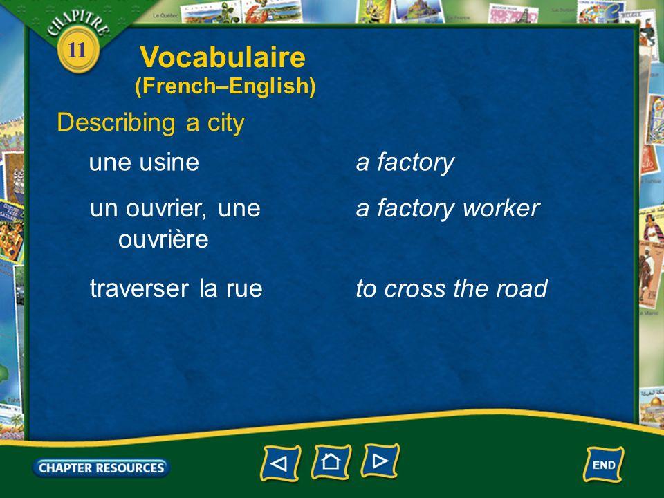 Vocabulaire Describing a city une usine a factory un ouvrier, une